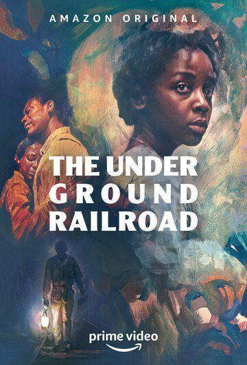 Подземная железная дорога / The Underground Railroad (2021)